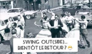 Swing out(side) bientôt de retour