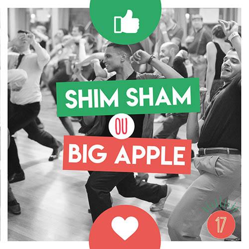 Tu es plutot shim sham ou big apple
